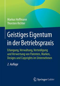 Geistiges Eigentum in der Betriebspraxis von Hoffmann,  Markus, Richter,  Thorsten