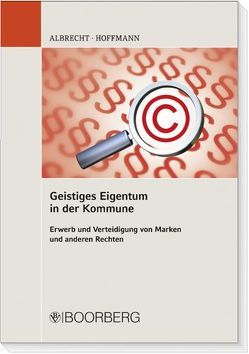 Geistiges Eigentum in der Kommune von Albrecht,  Friedrich, Hoffmann,  Markus