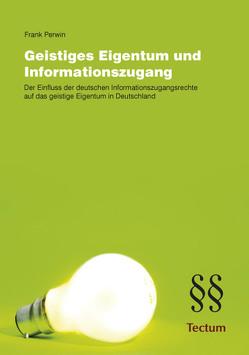 Geistiges Eigentum und Informationszugang von Perwin,  Frank
