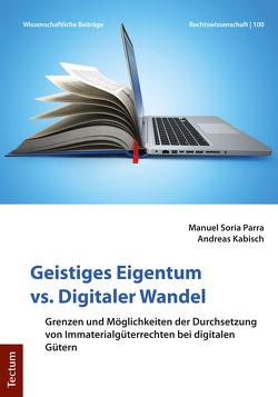 Geistiges Eigentum vs. Digitaler Wandel von Kabisch,  Andreas, Soria Parra,  Manuel