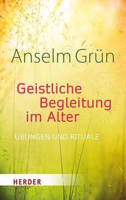 Geistliche Begleitung im Alter von Grün,  Anselm