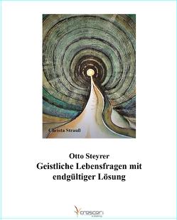 Geistliche Lebensfragen mit endgültiger Lösung von Steyrer,  Otto