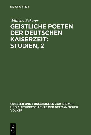 Geistliche Poeten der deutschen Kaiserzeit : Studien, 2 von Scherer,  Wilhelm