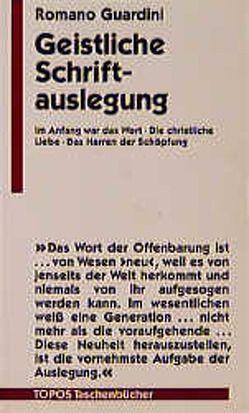 Geistliche Schriftauslegung von Guardini,  Romano, Kahlefeld,  Heinrich