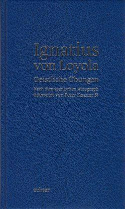 Geistliche Übungen von Ignatius von Loyola, Knauer,  Peter