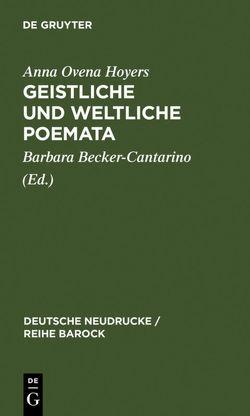 Geistliche und Weltliche Poemata von Becker-Cantarino,  Barbara, Hoyers,  Anna Ovena