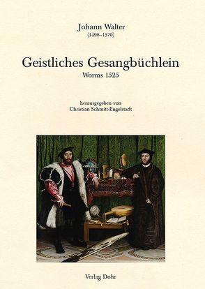 Geistliches Gesangbüchlein (Worms 1525) von Diekamp,  Busso, Luther,  Martin, Schmitt-Engelstadt,  Christian, Walter,  Johann