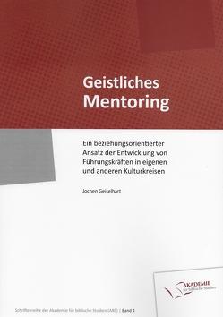 Geistliches Mentoring von Geiselhart,  Jochen