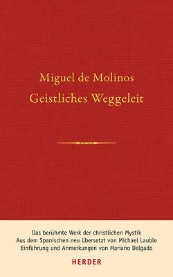 Geistliches Weggeleit / Guia espiritual von de Molinos,  Miguel, Delgado,  Mariano, Lauble,  Michael
