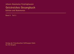 Johann Anastasius Freylinghausen: Geistreiches Gesangbuch. Neues Geist=reiches Gesang=Buch / Apparat von McMullen,  Dianne Marie, Miersemann,  Wolfgang