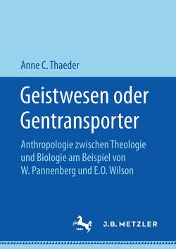 Geistwesen oder Gentransporter von Thaeder,  Anne C.