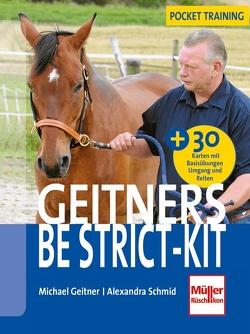 Geitners Be strict-Kit von Geitner,  Michael, Schmid,  Alexandra