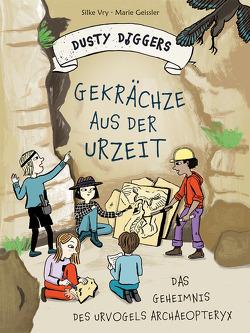 Gekrächze aus der Urzeit von Geißler,  Marie, Vry,  Silke