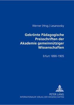 Gekrönte Pädagogische Preisschriften der Akademie gemeinnütziger Wissenschaften von Lesanovsky,  Werner