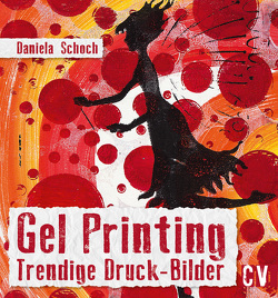 Gel Printing von Schoch,  Daniela