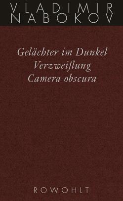 Gelächter im Dunkel / Verzweiflung / Camera obscura von Baumann,  Sabine, Birkenhauer,  Klaus, Finkemeier,  Katrin, Gerhardt,  Renate, Nabokov,  Vladimir, Wellmann,  Hans-Heinrich