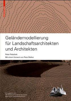 Geländemodellierung für Landschaftsarchitekten und Architekten von Petschek,  Peter, Walker,  Peter