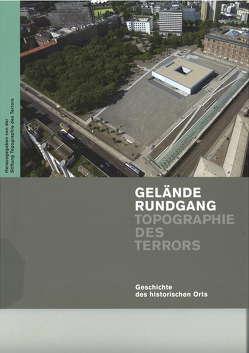 """Geländerundgang """"Topographie des Terrors"""" von Bucholtz,  Erika"""