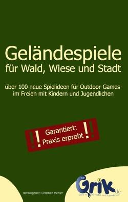 Geländespiele für Wald, Wiese und Stadt von Mehler,  Christian