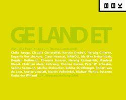 Gelandet – Aktuelle Positionen zum Thema Landschaft