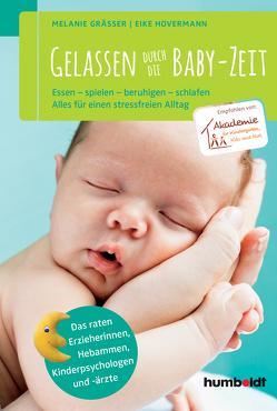 Gelassen durch die Baby-Zeit von Gräßer,  Melanie, Hovermann,  Eike