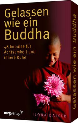Gelassen wie ein Buddha von Daiker,  Ilona