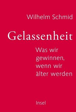 Gelassenheit von Schmid,  Wilhelm