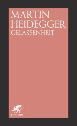 Gelassenheit von Heidegger,  Martin