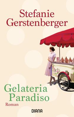 Gelateria Paradiso von Gerstenberger,  Stefanie