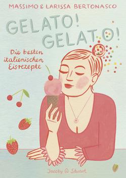 Gelato! Gelato! von Bertonasco,  Larissa, Bertonasco,  Massimo