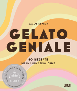 Gelato Geniale von Heilig,  Lisa, Kenedy,  Jacob