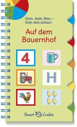 Gelb, grüb, blau – dreh dich schlau: Auf dem Bauernhof von Bougie,  Nadine, Kamlah,  Klara