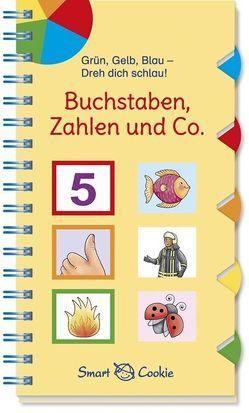 Grün, Gelb, Blau – dreh dich schlau: Buchstaben, Zahlen & Co. von Bougie,  Nadine, Kamlah,  Klara