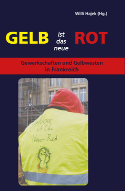 """""""Gelb ist das neue Rot"""" von Hajek,  Willi"""