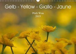 Gelb – Yellow – Giallo – Jaune (Wandkalender 2019 DIN A3 quer) von Won,  Pörli