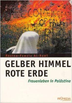 Gelber Himmel, rote Erde von Arafat,  Yassir, Rawi,  Rosina F al-