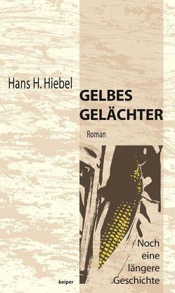 Gelbes Gelächter von Hiebel,  Hans Helmut
