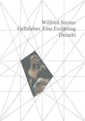 Gelbfieber von Steiner,  Wilfried