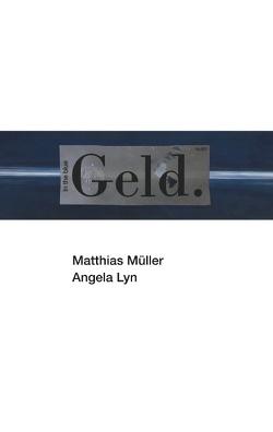 Geld. von Lyn,  Angela, Müller,  Matthias