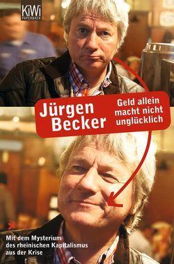 Geld allein macht nicht unglücklich von Becker Jürgen