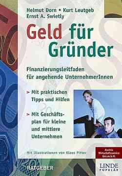 Geld für Gründer von Dorn,  Helmut, Leutgeb,  Kurt, Swietly,  Ernst A
