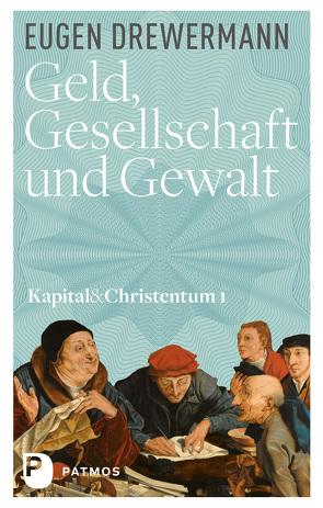 Geld, Gesellschaft und Gewalt von Drewermann,  Eugen