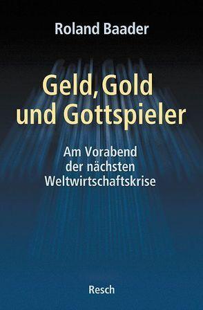 Geld, Gold und Gottspieler von Baader,  Roland