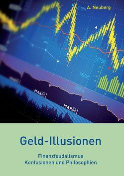 Geld-Illusionen von Neuberg,  A.