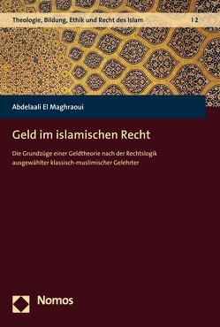 Geld im islamischen Recht von Maghraoui,  Abdelaali El