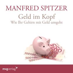 Geld im Kopf von Spitzer,  Manfred