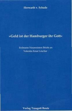 Geld ist der Hamburger ihr Gott von Kühn,  Hermann, Mahn,  Michael, Marbach,  Johannes, Schade,  Herwarth von, Weigel,  Harald, Wischermann,  Else M
