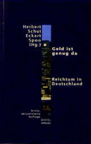 Geld ist genug da von Butterwegge,  Christoph, Huffschmid,  Jörg, Huster,  Ernst U, Köhler,  Otto, Schui,  Herbert, Spoo,  Eckart