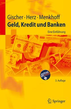 Geld, Kredit und Banken von Gischer,  Horst, Herz,  Bernhard, Menkhoff,  Lukas