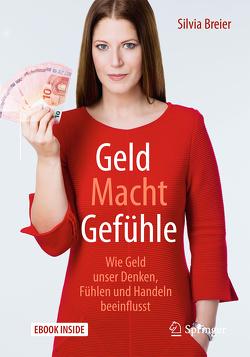 Geld Macht Gefühle von Breier,  Silvia